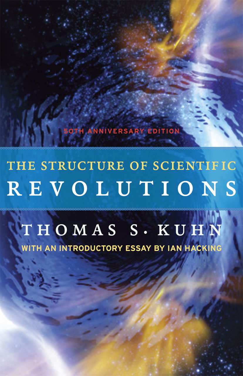 The Structure of Scientific Revolutions by Thomas Kuhn.