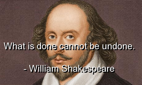 william-shakespeare-quotes-sayings-meaningful-done-undone