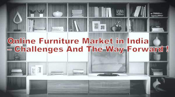 online furniture market in india challenges and the way