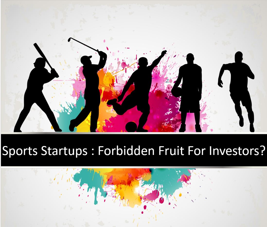 Why Sports Startups Still Remain A Forbidden Fruit For