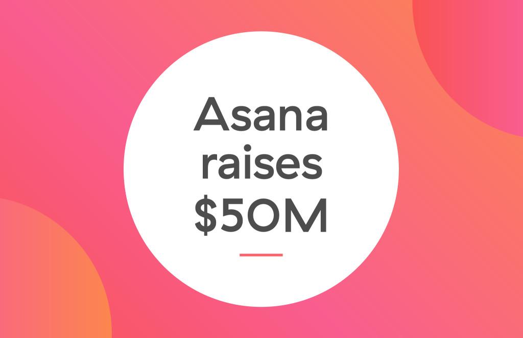 AsanaRaises50M-1024x662