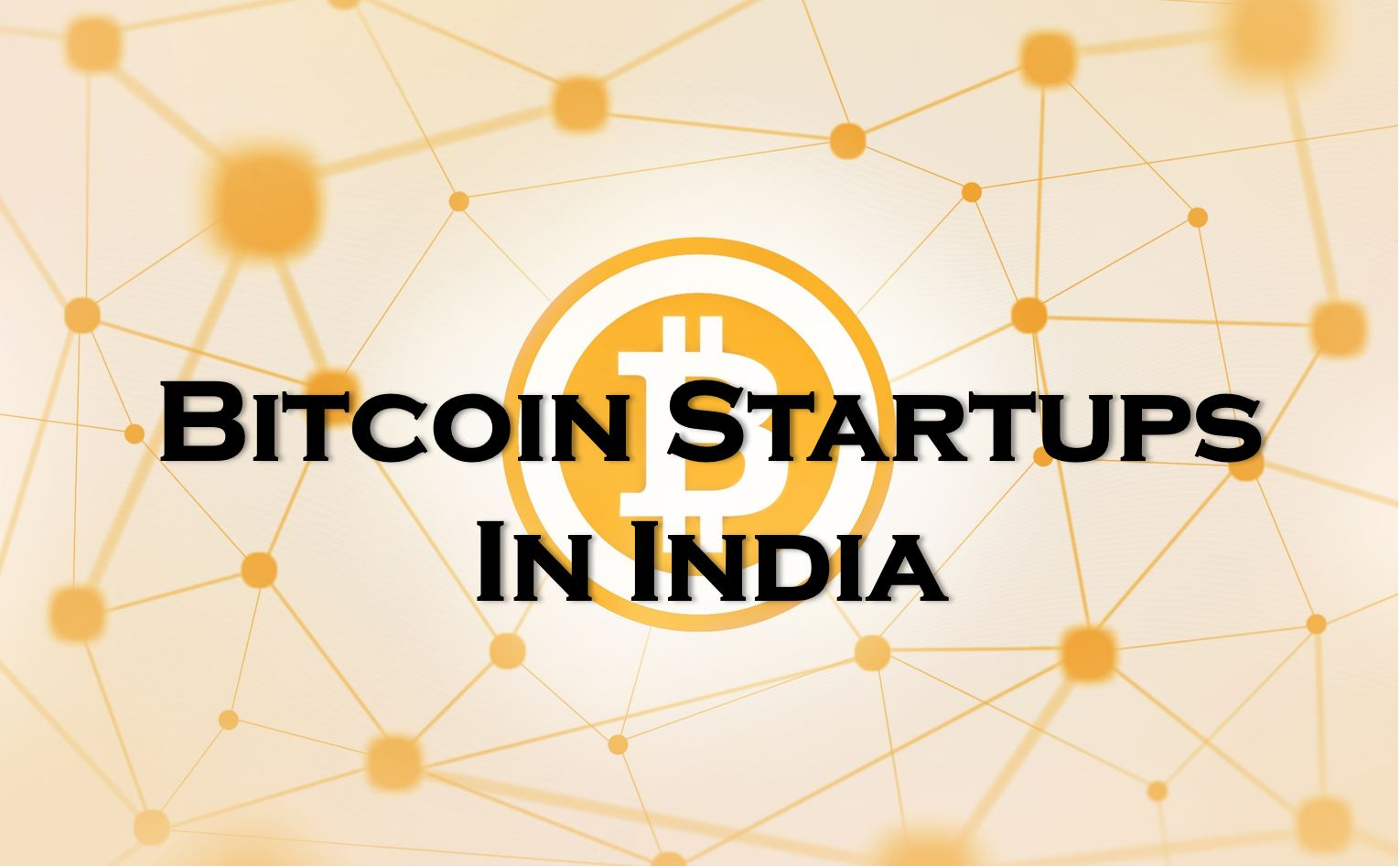 Indian bitcoin startups get to know the disruptors techstory bitcoin india ccuart Choice Image