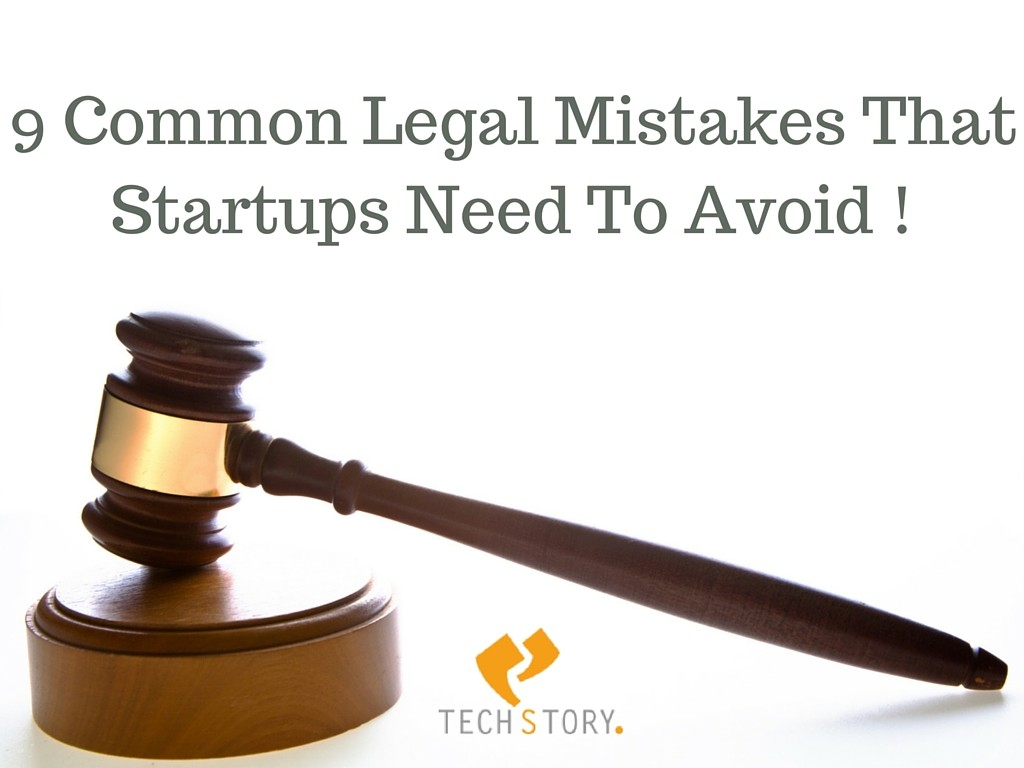 9 Common Legal Mistakes That Startups Need To Avoid !