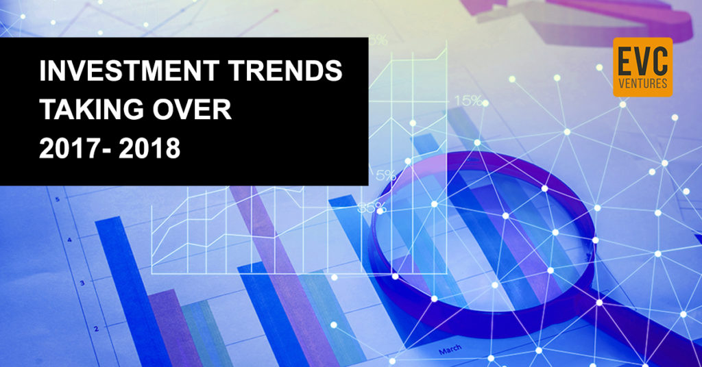 investment trends taking over 2017-2018