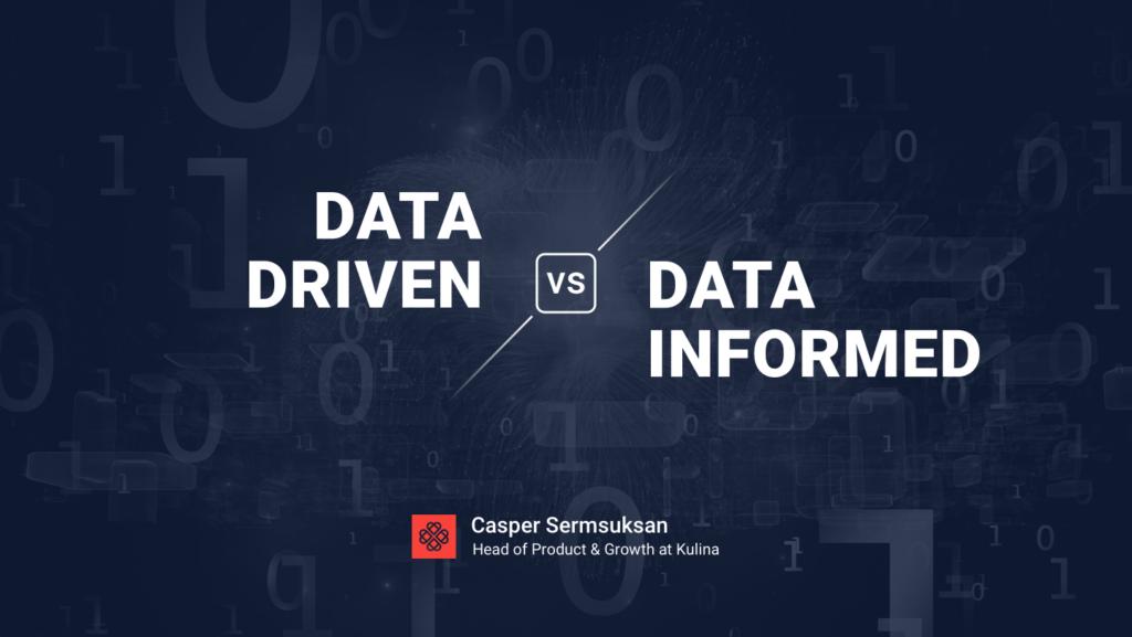 data driven data informed