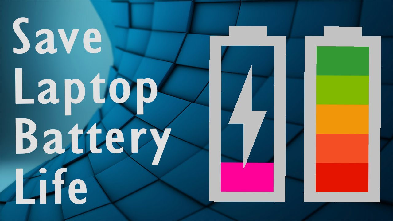 How to save battery life of your laptop
