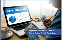 Apply for A Personal Loan to Tackle Costly Credit Card Dues