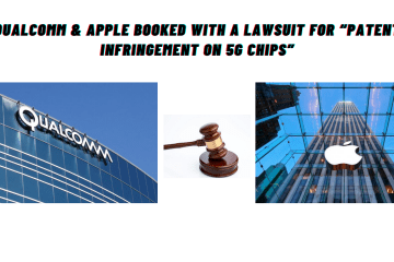 "Apple & Qualcomm Booked For Lawsuit Over ""Patent Infringement On 5G Chips"""