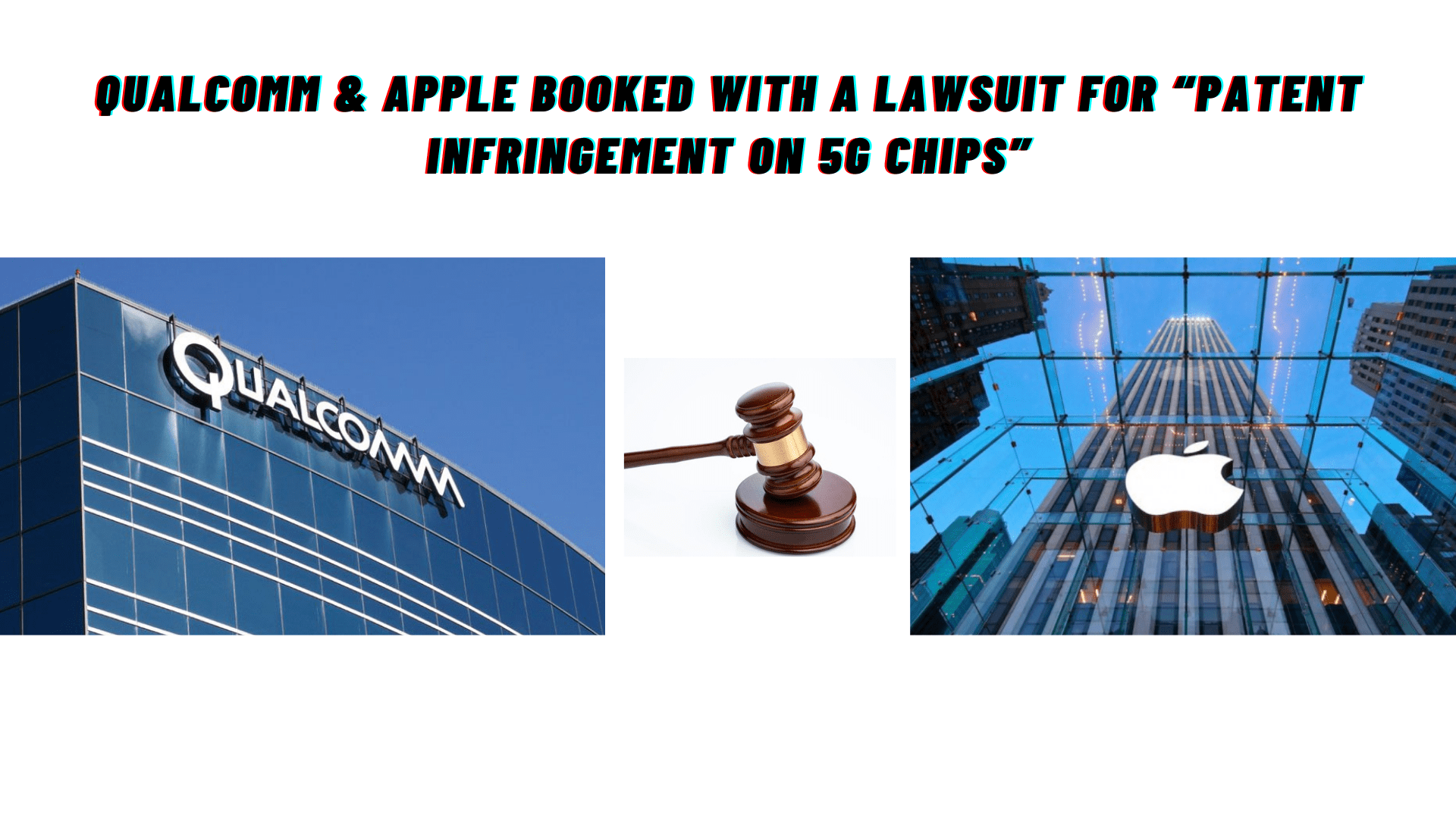 """Apple & Qualcomm Booked For Lawsuit Over """"Patent Infringement On 5G Chips"""""""