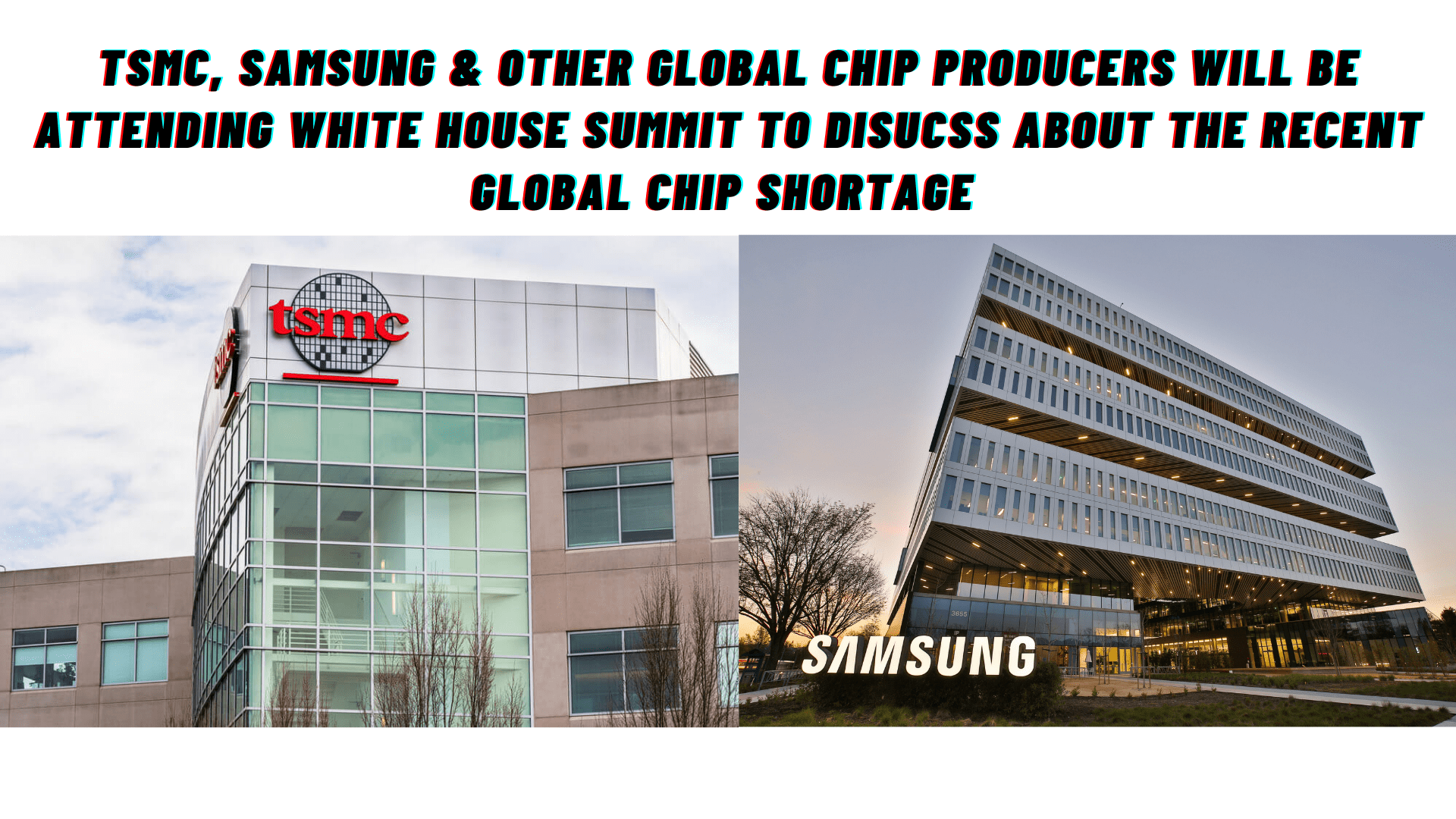 Samsung, TSMC & Major Chip Producers Called To Discuss On Reasons For The Recent Global Chip Shortage During White House Summit