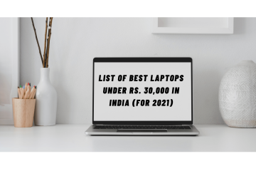 Here Is The List Of Best Laptops Under Rs. 30,000 In India (For 2021)