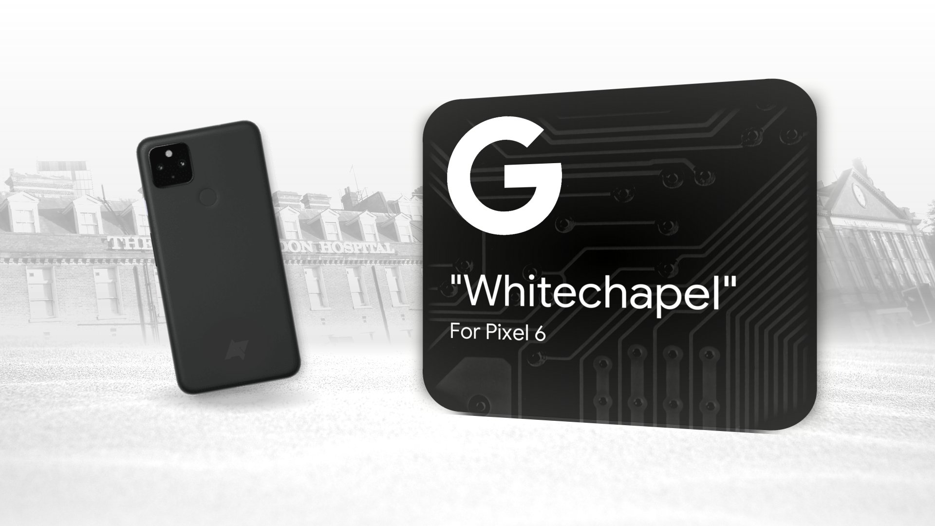 Here Is Everything You Should Know About Google's Whitechapel Chip (GS101) Project