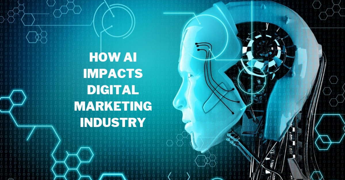 How AI impact the Digital Marketing Industry 1